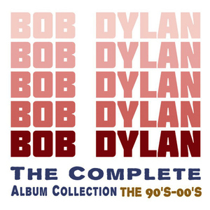 Albumcover Bob Dylan - The Complete Album Collection - The 90's - 00's