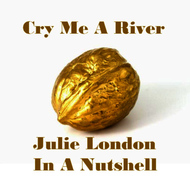 Albumcover Julie London - Cry Me a River - Julie London in a Nutshell