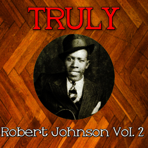 Albumcover Robert Johnson - Truly Robert Johnson, Vol. 2