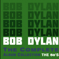 Bob Dylan - The Complete Album Collection - The 80's