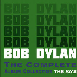 Albumcover Bob Dylan - The Complete Album Collection - The 80's