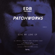 Patchworks - Give My Love EP