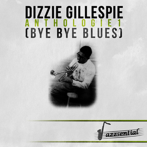 Albumcover Dizzy Gillespie - Anthologie 1 (Bye Bye Blues) (Live)