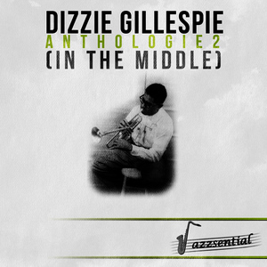 Albumcover Dizzy Gillespie - Anthologie 2 (In the Middle) (Live)