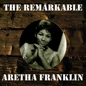 Albumcover Aretha Franklin - The Remarkable Aretha Franklin
