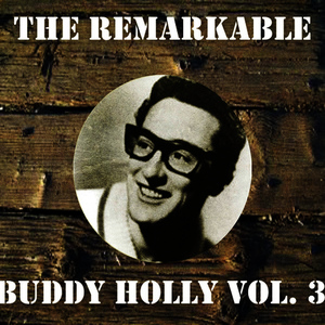 Albumcover Buddy Holly - The Remarkable Buddy Holly, Vol. 3