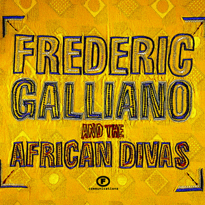 Albumcover Frédéric Galliano - Frédéric Galliano And The African Divas