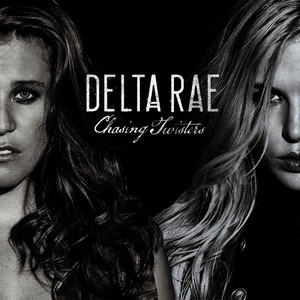 Albumcover Delta Rae - Chasing Twisters