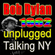 Bob Dylan - Bob Dylan 1962 Unplugged Talking NY