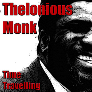 Albumcover Thelonious Monk - Time Travelling