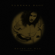 Albumcover Vanessa Daou - Heart of Wax (The Remixes Pt. 1)