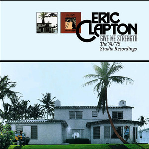 Albumcover Eric Clapton - Give Me Strength: The '74/'75 Studio Recordings