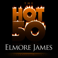 Elmore James - The Hot 50 - Elmore James