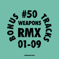 Various Artists - 50WEAPONSRMX01-09 : Bonus Tracks