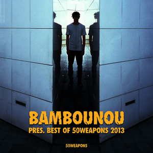 Albumcover Various Artists - Bambounou presents Best of 50WEAPONS 2013
