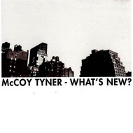 McCoy Tyner - What's New?