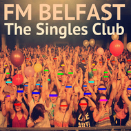 Albumcover FM Belfast - The Singles Club