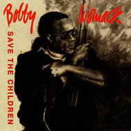 Albumcover Bobby Womack - Save the Children