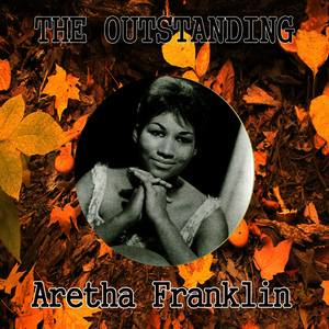 Albumcover Aretha Franklin - The Outstanding Aretha Franklin