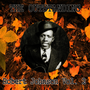 Albumcover Robert Johnson - The Outstanding Robert Johnson Vol. 2