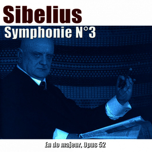 Albumcover London Symphony Orchestra, Robert Kajanus - Sibelius: Symphonie No. 3 in C Major, Op. 52
