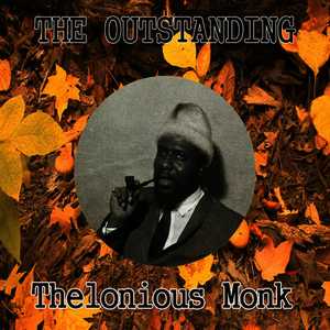 Albumcover Thelonious Monk - The Outstanding Thelonious Monk