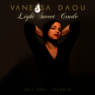 Vanessa Daou - Light Sweet Crude (Explicit)
