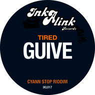 Albumcover Guive - Tired (Cyann Stop Riddim)