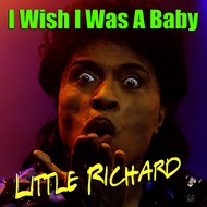Albumcover Little Richard - I Wish I Was a Baby