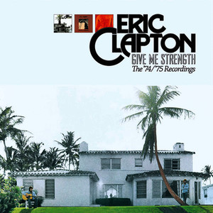 Albumcover Eric Clapton - Give Me Strength: The '74/'75 Recordings