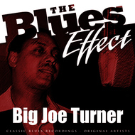 Big Joe Turner - The Blues Effect - Big Joe Turner