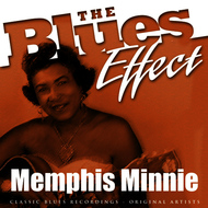 Albumcover Memphis Minnie - The Blues Effect - Memphis Minnie