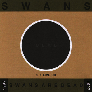 Albumcover Swans - Swans Are Dead: Live '95-'97