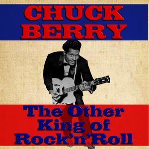 Albumcover Chuck Berry - Chuck Berry the Other King of Rock n Roll