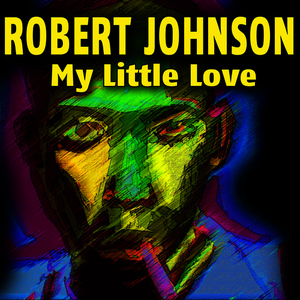 Albumcover Robert Johnson - My Little Love