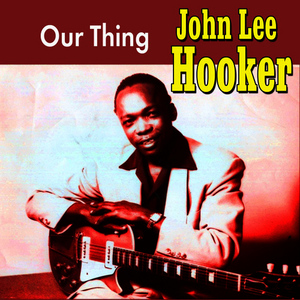 Albumcover John Lee Hooker - Our Thing