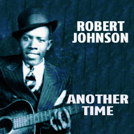 Albumcover Robert Johnson - Another Time