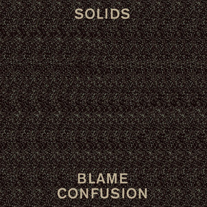 Albumcover Solids - Blame Confusion