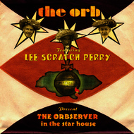 The Orb - THE ORBSERVER in the star house (feat. Lee Scratch Perry)