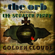 The Orb - Golden Clouds (feat. Lee Scratch Perry)