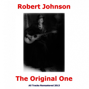 Albumcover Robert Johnson - The Original One (All Tracks Remastered)