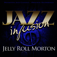 Jelly Roll Morton - Jazz Infusion - Jelly Roll Morton