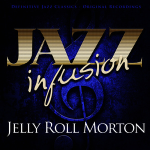 Albumcover Jelly Roll Morton - Jazz Infusion - Jelly Roll Morton
