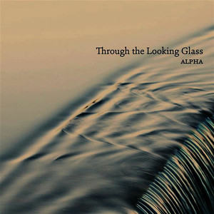 Albumcover Alpha - Through the Looking Glass