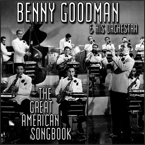 Albumcover Benny Goodman - The Great American Song Book
