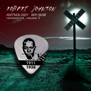 Albumcover Robert Johnson - Anthology 1911-1938 Remastered, Vol. 2