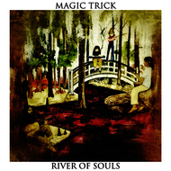 Magic Trick - River of Souls