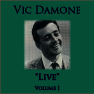 Vic Damone - Live - Volume 1