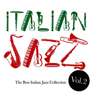 Albumcover Various Artists - Italian Jazz, Vol. 2 (The best italian jazz collection)