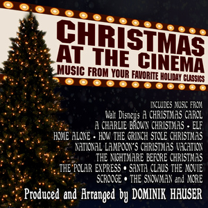 Albumcover Dominik Hauser - Christmas at the Cinema: Music from Your Favorite Holiday Classics